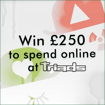 Win £250 to spend online at Triads!